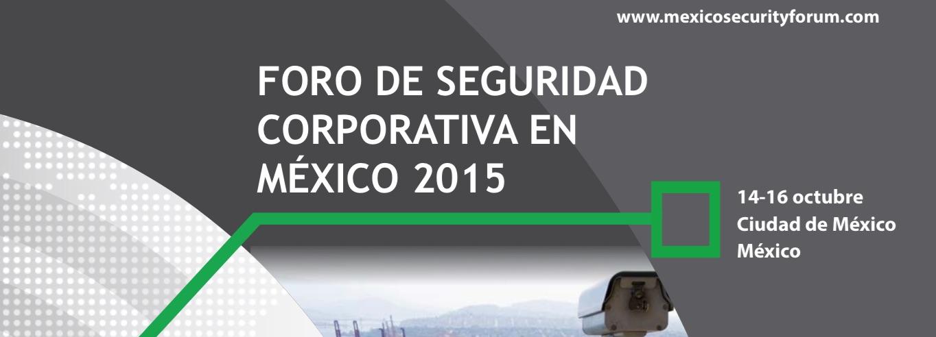 CCI colabora con el Foro de Seguridad Corporativa en Mexico 2015